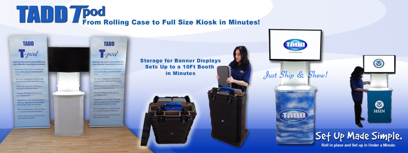 Versatile All in One TADD Tpod Display!